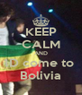 KEEP CALM AND 1D come to  Bolivia - Personalised Poster A4 size