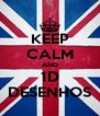 KEEP CALM AND 1D DESENHOS - Personalised Poster A4 size