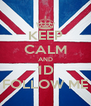 KEEP CALM AND 1D FOLLOW ME - Personalised Poster A4 size