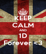 KEEP CALM AND 1D Forever <3 - Personalised Poster A4 size