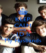 KEEP CALM AND 1D Is My Husbands - Personalised Poster A4 size