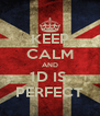 KEEP CALM AND 1D IS  PERFECT - Personalised Poster A4 size