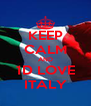 KEEP CALM AND 1D LOVE ITALY - Personalised Poster A4 size
