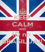 KEEP CALM AND 1D no  BRASIL JÁ!! - Personalised Poster A4 size