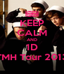 KEEP CALM AND 1D TMH Tour 2013 - Personalised Poster A4 size