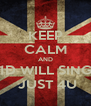 KEEP CALM AND 1D WILL SING  JUST 4U - Personalised Poster A4 size