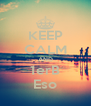 KEEP CALM AND 1erB Eso - Personalised Poster A4 size