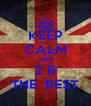 KEEP CALM AND 2 B THE  BEST - Personalised Poster A4 size