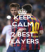 KEEP CALM AND 2 BEST PLAYERS - Personalised Poster A4 size
