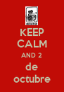 KEEP CALM AND 2 de octubre - Personalised Poster A4 size