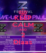 KEEP CALM AND 2 Diaas - Personalised Poster A4 size