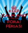 KEEP CALM AND 2 PROVAS FORA! FÉRIAS! - Personalised Poster A4 size