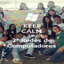 KEEP CALM AND 2° Redes de Computadores - Personalised Poster A4 size