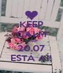 KEEP CALM AND 20.07 ESTÁ AÍ! - Personalised Poster A4 size
