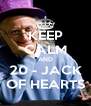 KEEP CALM AND 20 - JACK OF HEARTS - Personalised Poster A4 size
