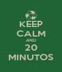 KEEP CALM AND 20 MINUTOS - Personalised Poster A4 size