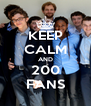 KEEP CALM AND 200 FANS - Personalised Poster A4 size