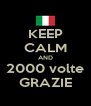 KEEP CALM AND 2000 volte GRAZIE - Personalised Poster A4 size