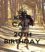 KEEP CALM AND 20TH BIRTHDAY - Personalised Poster A4 size