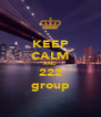 KEEP CALM AND 222 group - Personalised Poster A4 size