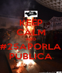 KEEP CALM AND #25APORLA PÚBLICA - Personalised Poster A4 size