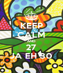 KEEP CALM AND 27 JA EH 30 - Personalised Poster A4 size