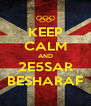 KEEP CALM AND 2E5SAR BESHARAF - Personalised Poster A4 size