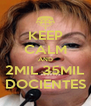 KEEP CALM AND 2MIL 35MIL DOCIENTES - Personalised Poster A4 size
