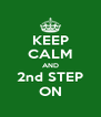 KEEP CALM AND 2nd STEP ON - Personalised Poster A4 size