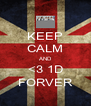 KEEP CALM AND <3 1D FORVER - Personalised Poster A4 size
