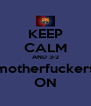 KEEP CALM AND 3-2 motherfuckers ON - Personalised Poster A4 size