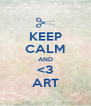 KEEP CALM AND <3 ART - Personalised Poster A4 size