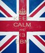 KEEP CALM AND <3  BBM - Personalised Poster A4 size