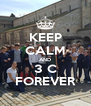 KEEP CALM AND 3 C FOREVER - Personalised Poster A4 size