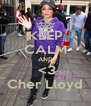 KEEP CALM AND  <3 Cher Lloyd - Personalised Poster A4 size