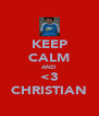KEEP CALM AND <3 CHRISTIAN - Personalised Poster A4 size
