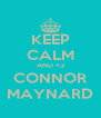 KEEP CALM AND <3 CONNOR MAYNARD - Personalised Poster A4 size