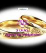 KEEP CALM AND 3 DIAS! Agora ta chegando! - Personalised Poster A4 size