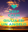 KEEP CALM AND <3 GIULIA SEI UN ANGELO - Personalised Poster A4 size