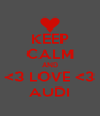 KEEP CALM AND <3 LOVE <3 AUDI - Personalised Poster A4 size