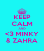 KEEP CALM AND <3 MINKY & ZAHRA - Personalised Poster A4 size