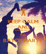 KEEP CALM  AND 3 MORE DAYS to BATCH PARTY - Personalised Poster A4 size