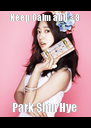 Keep Calm and <3 Park Shin Hye  - Personalised Poster A4 size