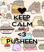 KEEP CALM AND <3 PUSHEEN - Personalised Poster A4 size