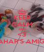 KEEP CALM AND <3 SAHAR'S AMIGO - Personalised Poster A4 size