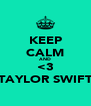KEEP CALM AND <3 TAYLOR SWIFT - Personalised Poster A4 size