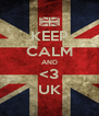 KEEP CALM AND <3 UK - Personalised Poster A4 size