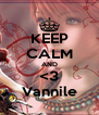 KEEP CALM AND <3 Vannile - Personalised Poster A4 size