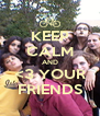KEEP CALM AND <3 YOUR FRIENDS - Personalised Poster A4 size