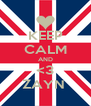 KEEP CALM AND <3 ZAYN  - Personalised Poster A4 size
